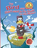img - for The Bird Who Didn't Want to Fly South for the Winter!: (Edition in Verse) (Upside Down Animals) (Volume 2) book / textbook / text book