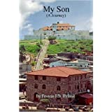 My Son (A Journey)by Francis J.D. Hyland