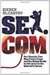 Sex.com: One Domain, Two Men, Twelve Years and the Brutal Battle for the Jewel in the Internet's Crown (Volume 2)