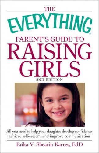The Everything Parent'S Guide To Raising Girls, 2Nd Edition front-1080822