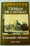Tierras de castigo (Coleccion En cuarto mayor) (Spanish Edition) (847178551X) by Alvarez, Consuelo