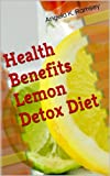Health Benefits Lemon Detox Diet