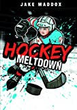 Hockey Meltdown (Jake Maddox Sports Stories)