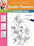 img - for How to Draw Exotic Flowers in Simple Steps book / textbook / text book