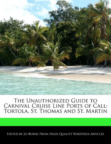 the-unauthorized-guide-to-carnival-cruise-line-ports-of-call-tortola-st-thomas-and-st-martin