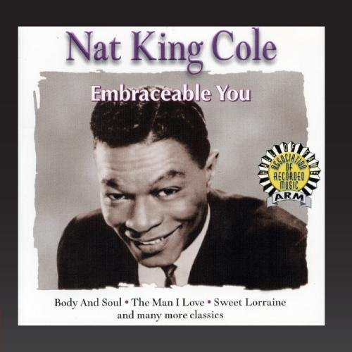 Nat King Cole : Embraceable You