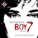 Boy 7: Vertraue niemandem. Nicht einmal dir selbst Hörbuch von Mirjam Mous Gesprochen von: Julian Greis