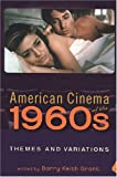 img - for American Cinema of the 1960s: Themes and Variations (Screen Decades: American Culture/American Cinema) book / textbook / text book