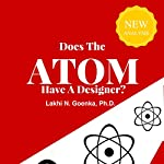 Does the Atom Have a Designer? | Lakhi Goenka