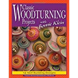 Classic Woodturning Projects with Bonnie Klein: 12 Skill-Building Designsby Bonnie Klein