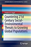 img - for Countering 21st Century Social-Environmental Threats to Growing Global Populations (SpringerBriefs in Environmental Science) 2015 edition by Siegel, Frederic R. (2014) Paperback book / textbook / text book