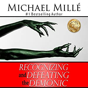 Recognizing and Defeating the Demonic Audiobook