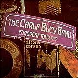 The Carla Bley Band - European Tour 1977 by Carla Bley (2000-07-25)