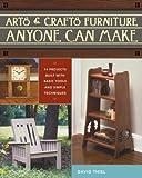 Arts & Crafts Furniture Anyone Can Make (1440306737) by Thiel, David