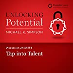 Discussion 24: Skill 6 - Tap into Talent | Michael K. Simpson, FranklinCovey