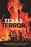 Texas Terror: The Slave Insurrection Panic of 1860 and the Secession of the Lower South (Conflicting Worlds: New Dimensions of the American Civil War)