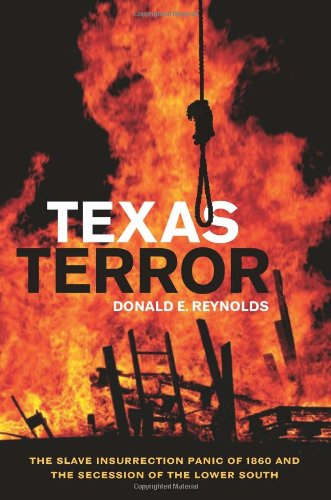 Texas Terror: The Slave Insurrection Panic of 1860 and the Secession of the Lower South (Conflicting Worlds: New Dimensi