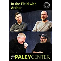 In the Field with Archer: Cast & Creators Live at the Paley Center