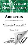 Free Grace Broadcaster - Issue 220 - Abortion