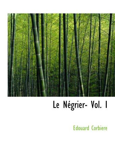 Le Négrier-Vol. I