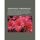 Atentados Terroristas: Operaci N C Lera de Dios, Vuelo 182 de Air India, Vuelo 455 de Cubana, Atentado de Piazza...