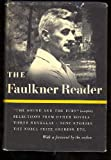 The Faulkner reader; Selections from the works of William Faulkner (0101200617) by William Faulkner
