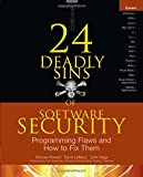 24 Deadly Sins of Software Security: Programming Flaws and How to Fix Them (0071626751) by Howard, Michael