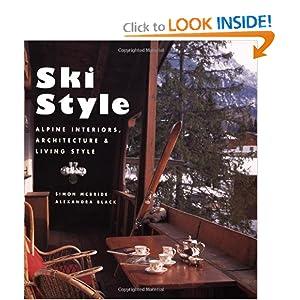 Ski Style Alpine Interiors Architecture Simon Mcbride