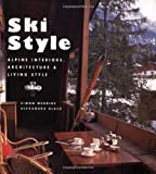img - for Ski Style: Alpine Interiors, Architecture & Living Style book / textbook / text book