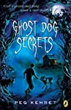 Ghost Dog Secrets (0142419648) by Kehret, Peg