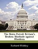 img - for The Beira Patrol: Britain's Broken Blockade against Rhodesia book / textbook / text book