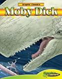 Moby Dick (Graphic Classics) (Graphic Classics)