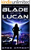 Blade of The Lucan: A Memory of Anstractor