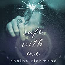 Safe With Me: The Complete Series | Livre audio Auteur(s) : Shaina Richmond Narrateur(s) : Muffy Newtown, Lee Samuels