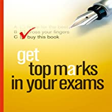 Get Top Marks in Your Exams (       UNABRIDGED) by Tom Hampson Narrated by Sarah Herman