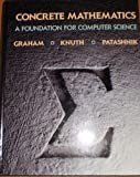 Concrete Mathematics: A Foundation for Computer Science (0201142368) by Ronald L. Graham