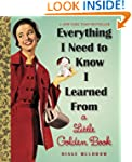 Everything I Need To Know I Learned F...