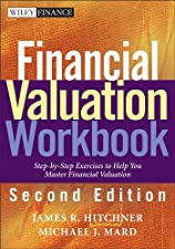 Financial Valuation Applications and Models and Financial Valuation Workbook by James R. Hitchner