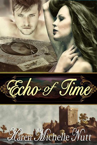 Karen Michelle Nutt - Echo of Time: A Paranormal Time Travel