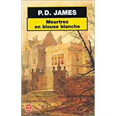 Meurtres en blouse blanches - P.D. James