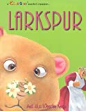Larkspur: And His Wooden Nose (Kiss a Me Teacher Creature Stories)