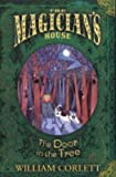 The Door in the Tree (The Magician's House, Book 2) (Magician's House Quartet) (0099482223) by Corlett, William