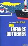 Une enfance outremer (French Edition) (2020426250) by Leila Sebbar