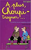 echange, troc Louise Rennison - Le Journal intime de Georgia Nicolson, tome 4 : A plus, choupi-trognon...