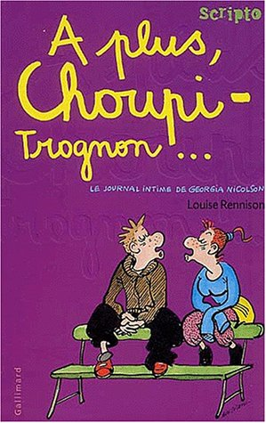Le Journal intime de Georgia Nicolson (4) : A plus, Choupi - Trognon