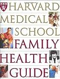 Harvard Medical School Family Health Guide