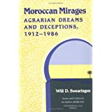 Moroccan Mirages: Agrarian Dreams and Deceptions, 1912-86 (Society & Culture in the Modern Middle East)
