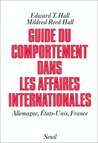 Guide du comportement dans les affaires internationales : Allemagne, Etats-Unis, France