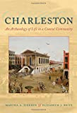 img - for Charleston: An Archaeology of Life in a Coastal Community book / textbook / text book
