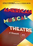 Gerald Bordman American Musical Theatre: A Chronicle